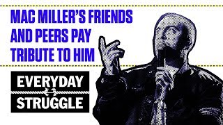 Mac Miller's Friends and Peers Pay Tribute to Him on Everyday Struggle