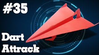 How to make a paper airplane that Flies - Easy Origami paper planes #35| Dart Attrack