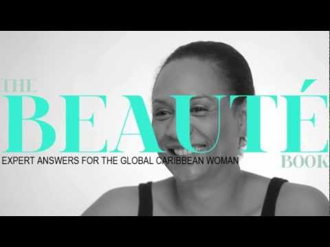 The Beauté Book: Be U. BEaUté Campaign & Global Caribbean Woman Intro