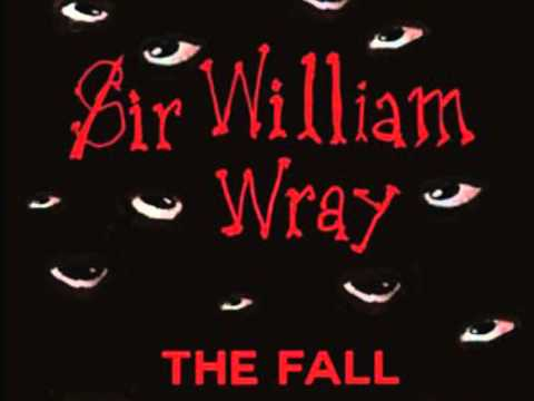The Fall - Sir William Wray - Record Store Day Release 2013