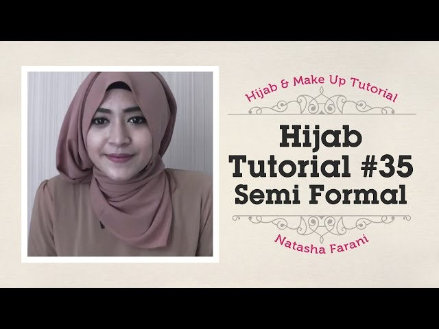 #35 Hijab Tutorial - Natasha Farani ( Half Formal )