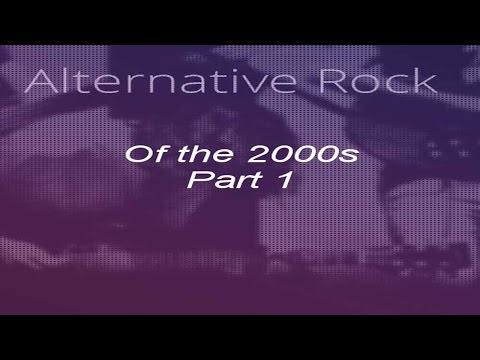 Best Alternative Rock Songs of the 2000s (Pt. 1)