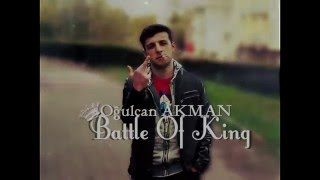 Oğulcan Akman - Battle Of King 2015 (Produced By KO)