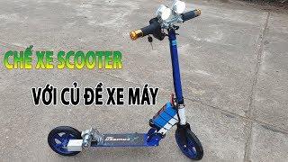 Chế Xe Scooter Điện Với Củ Đề Xe Máy Và Motor 775