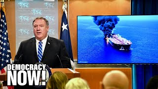 Vijay Prashad: U.S. Rushes to Blame Iran for Tanker Attacks as Much of World Pushes for Diplomacy