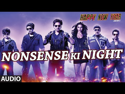 Exclusive: Nonsense Ki Night Full AUDIO Song | Happy New Year...