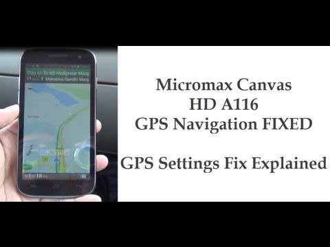 Micromax Canvas HD A116 GPS Fixed By GPS Settings- Navigation Working Demo Video