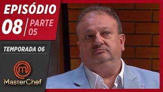 MASTERCHEF BRASIL (12/05/2019) | PARTE 5 | EP 08 | TEMP 06
