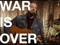 Happy Christmas (War Is Over) by Kyle Sherman