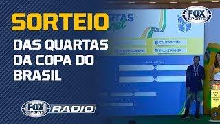 CONFRONTOS DEFINIDOS NA COPA DO BRASIL! Veja sorteio das quartas de final