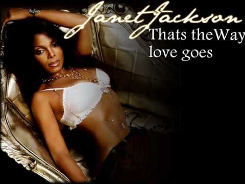 Janet Jackson - Thats the way love goes.