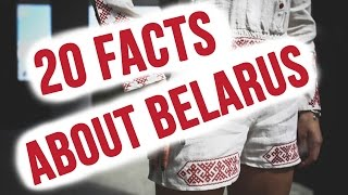 20 FACTS ABOUT BELARUS