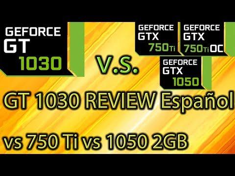 GT 1030 REVIEW Español vs GTX 750 ti vs GTX 1050 2GB - OC y No OC - Benchmarks!