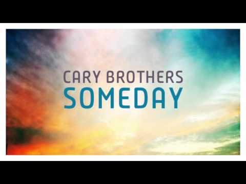 Cary Brothers - Someday
