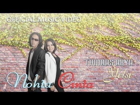 Thomas Arya & Yelse - Nohta Cinta [Official Music Video HD]