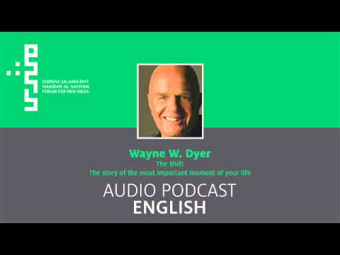 Wayne Dyer 2013: The Shift - SSHF