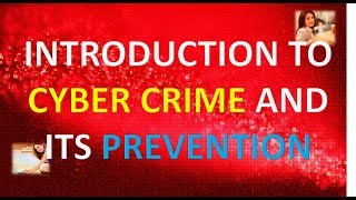 INTRODUCTION TO CYBER CRIME AND ITS PREVENTION