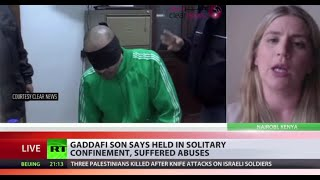 Gaddafi son speaks from jail: solitary confinement, windowless cell, abuses & violations