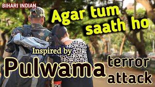 Pulwama Terror Attack | Agar Tum Saath Ho | Emotional Song