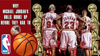 The Demise of The  Chicago Bulls Dynasty (Why Michael Jordan Quit Before He Had To)