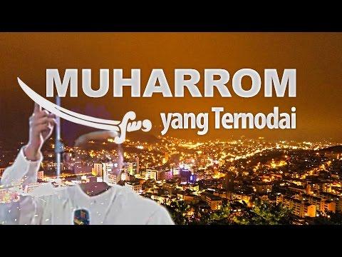 Muharrom yang Ternodai - Ustadz Habib Salim al-Muhdor, Lc., MA