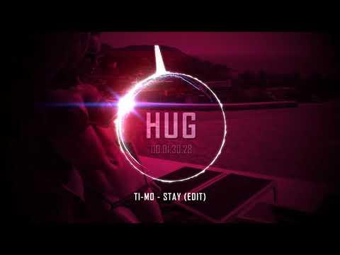 Ti-Mo - Stay (Edit)