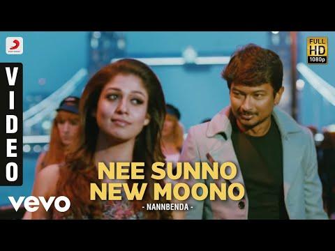 Nannbenda - Nee Sunno New Moono Video   Udhayanidhi Stalin, Nayanthara