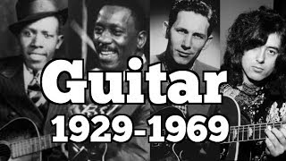 THE GUITAR 1929-1969 | THE PLAYERS YOU NEED TO KNOW