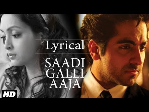 Saadi Galli Aaja Full Song With Lyrics | Ayushmann Khurrana, Kunaal Roy Kapur video