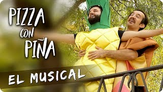 PIZZA CON PIÑA | El Musical