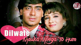 Dilwale  -_   Mouka Milenga To Hum , Full Lyrical Video Song   Ajay Devgan   Raveena Tandan    2017