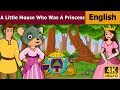 Little Mouse Who Was A Princess in English | English Story | English Fairy Tales