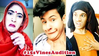 BEST 15s Vines Audition Musical.ly India Compilation 2018 | NEW #15sVinesAudition Musically Videos