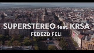 SuperStereo - Fedezd Fel! Feat. KRSA