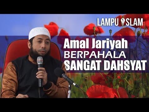 Sebuah Amal Jariyah yang Pahalanya Sangat Dahsyat! | Harus Nonton