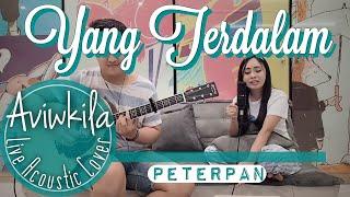 Peterpan Yang Terdalam Live Acoustic By Aviwkila