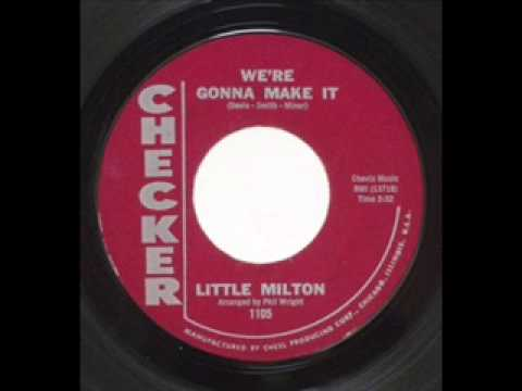 Little Milton - Were Gonna Make It