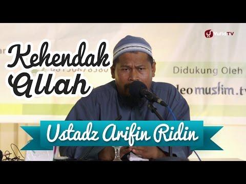 Kajian Muslimah : Memahami Kehendak Allah - Ustadz Arifin Riddin, Lc