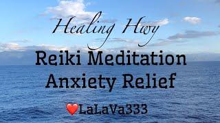 Healing Hwy, Reiki Meditation, Anxiety Relief