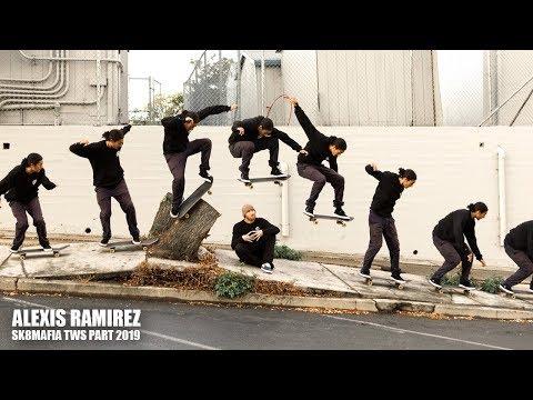 ALEXIS RAMIREZ SK8MAFIA TWS PART 2019