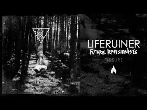 Liferuiner - Fissure (New Album In Stores 06.04.13)