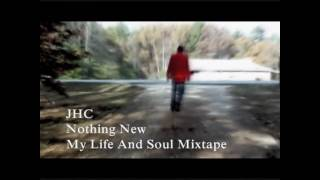 JHC-Nothing New(MUSIC VIDEO)