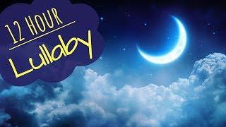 Baby Sleep Music 🎵 Lullabies For Babies To Go To Sleep To 🎵 12 Hours Soft Music