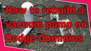 How to rebuild a cummins vacuum pump