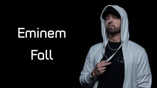 Eminem - Fall (Lyrics)