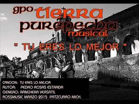 TU ERES LO MEJOR - TIERRA PUREPECHA - Patzcuaro Mich.