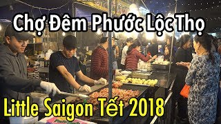Chợ Đêm Phuoc Loc Tho - Little Saigon. Wesminter, Orange County. Asian Garden Mall Night Market