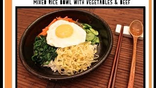 Bibimbap (비빔밥) - Mixed Rice Bowl with Vegetables & Beef