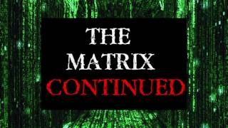 The Matrix Continued (Update from The Matrix Rebooted)