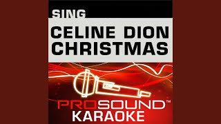 Magic Of Christmas Day Karaoke Instrumental Track In The Style Of Celine Dion